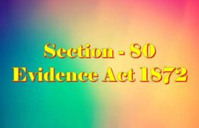 Section 80 of Indian Evidence Act