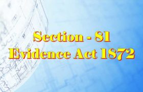 Section 81 of Indian Evidence Act
