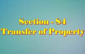 Section 84 of Transfer of property Act