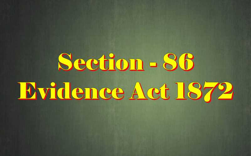 Section 86 of Indian Evidence Act