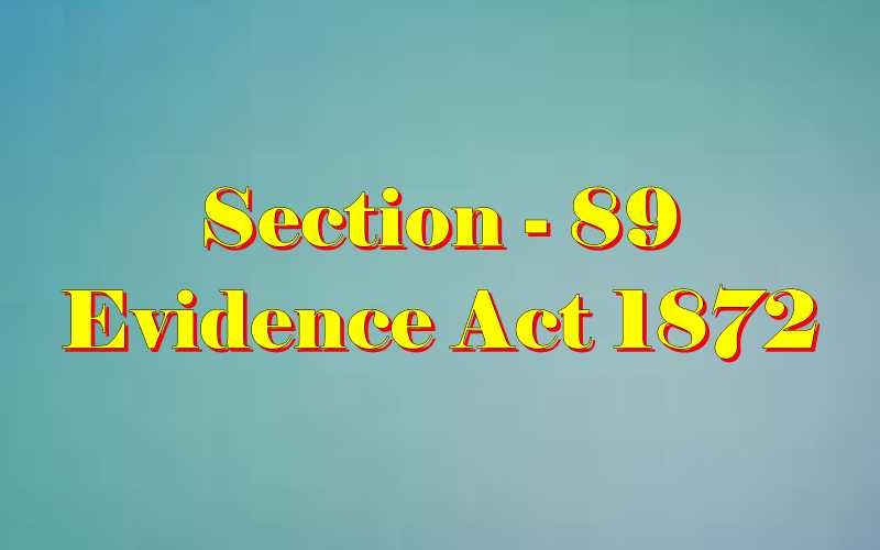 Section 89 of Indian Evidence Act