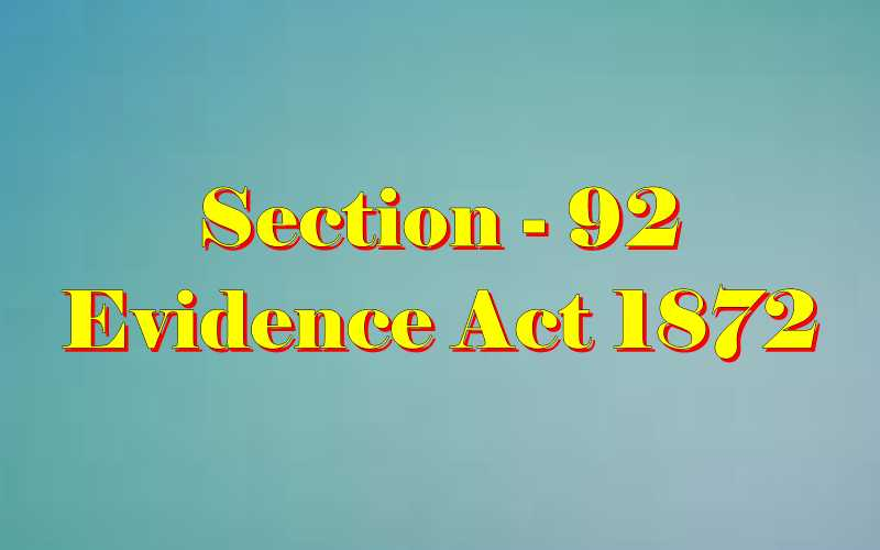 Section 92 of Indian Evidence Act