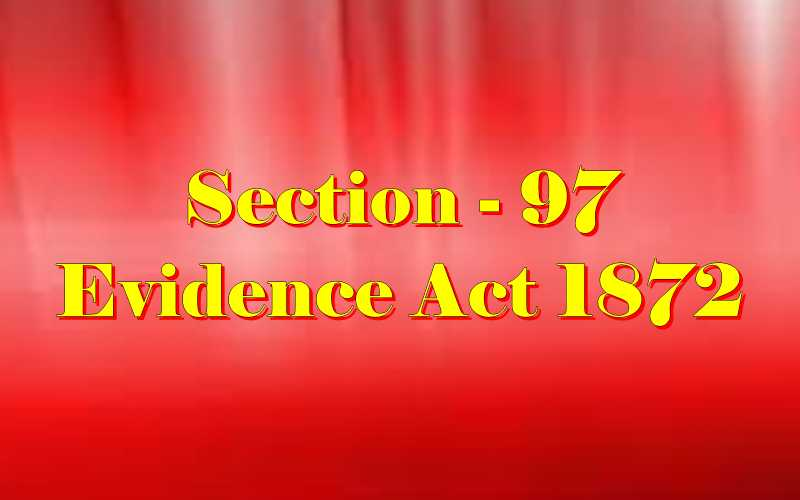 Section 97 of Indian Evidence Act