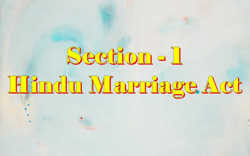 Section 1 of Hindu Marriage Act