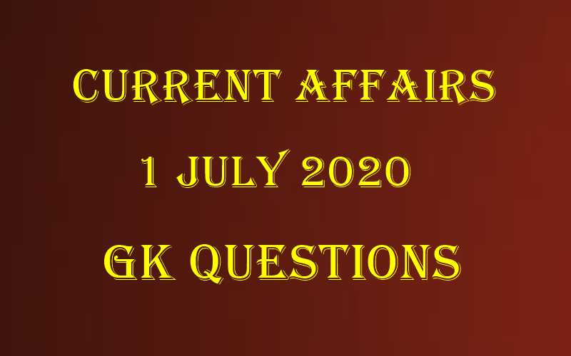 1 July 2020 Current affairs in Hindi