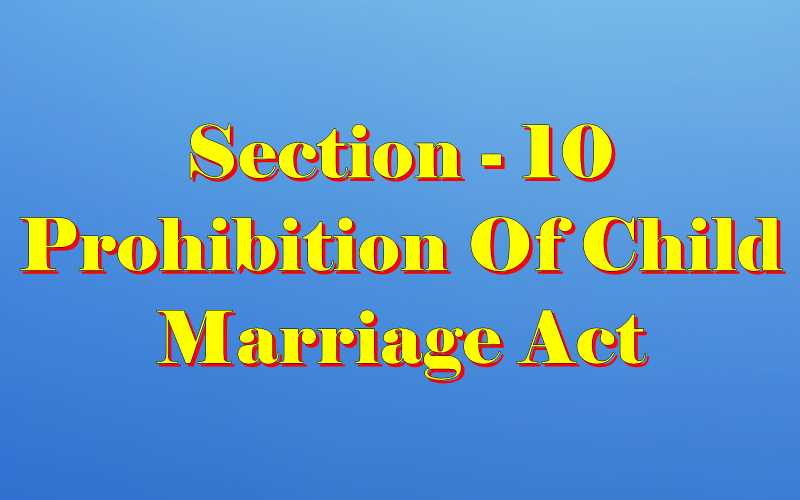 Section 10 of Child Marriage Act
