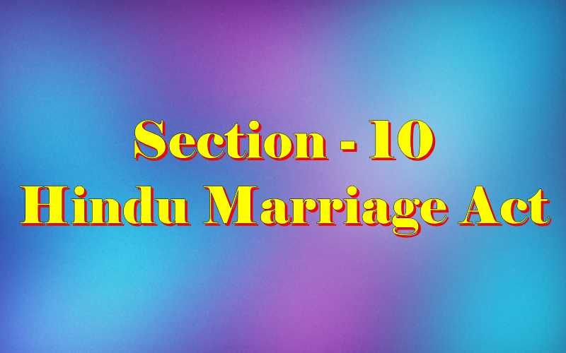 Section 10 of Hindu Marriage Act