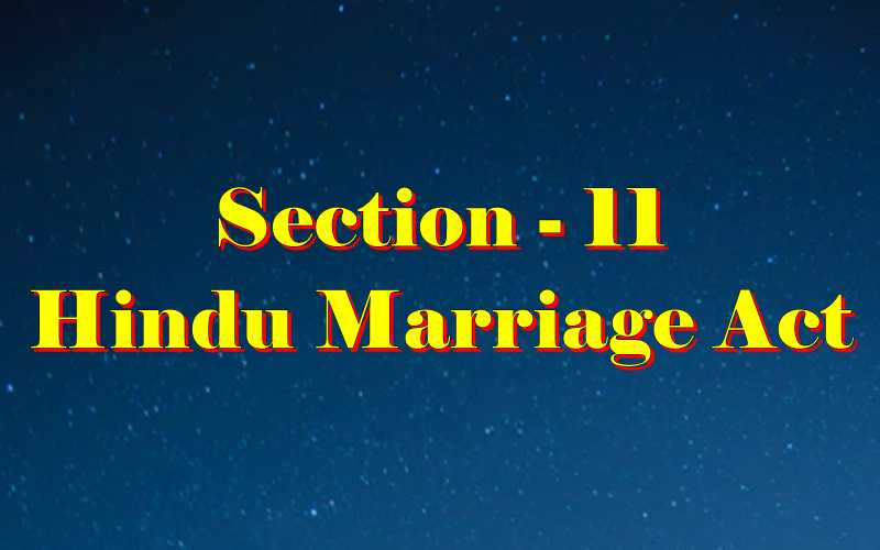 Section 11 of Hindu Marriage Act
