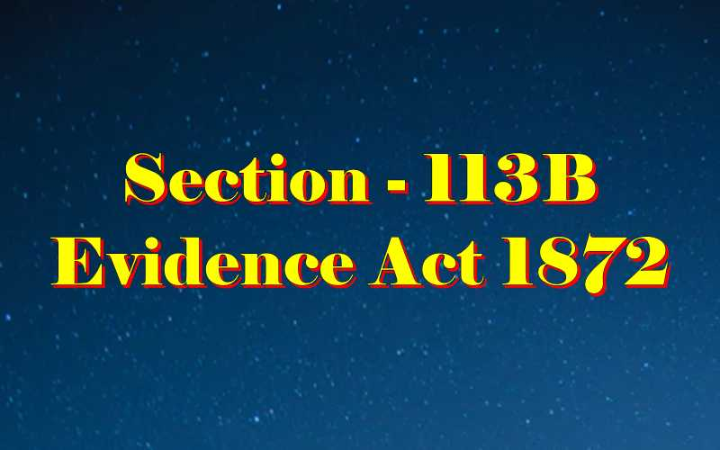 Section 113b of Indian Evidence Act