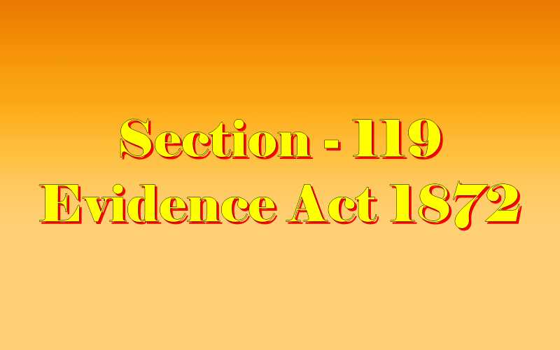 Section 119 of Indian Evidence Act