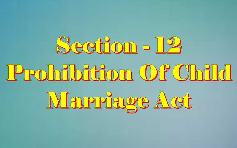 Section 12 of Child Marriage Act