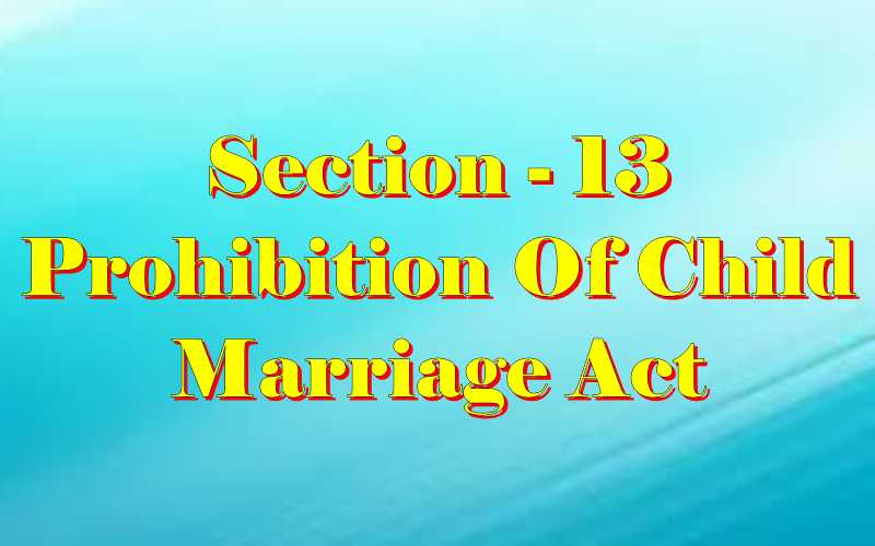 Section 13 of Child Marriage Act