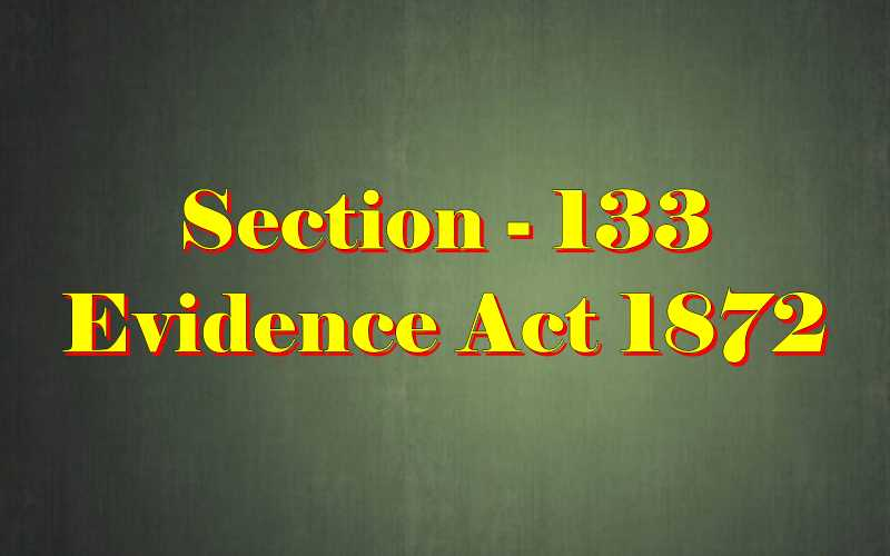 Section 133 of Indian Evidence Act