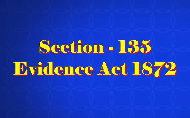 Section 135 of Indian Evidence Act