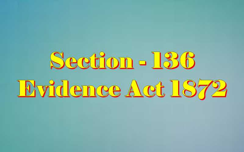 Section 136 of Indian Evidence Act