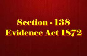 Section 138 of Indian Evidence Act