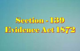 Section 139 of Indian Evidence Act