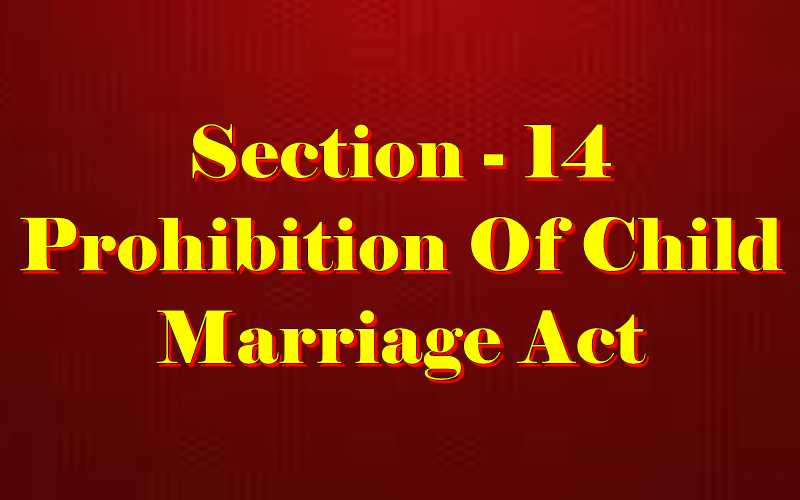 Section 14 of Child Marriage Act