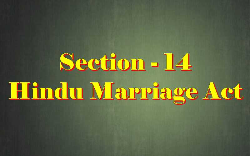 Section 14 of Hindu Marriage Act Hindi