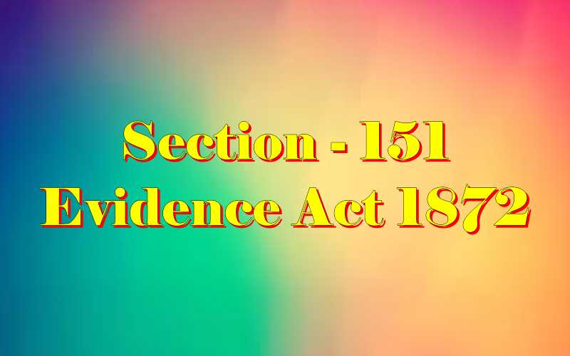Section 151 of Indian Evidence Act