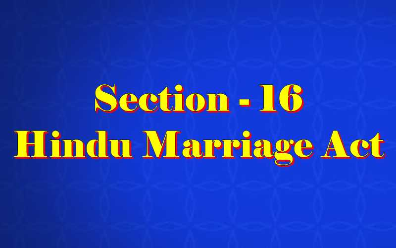 Section 16 of Hindu Marriage Act