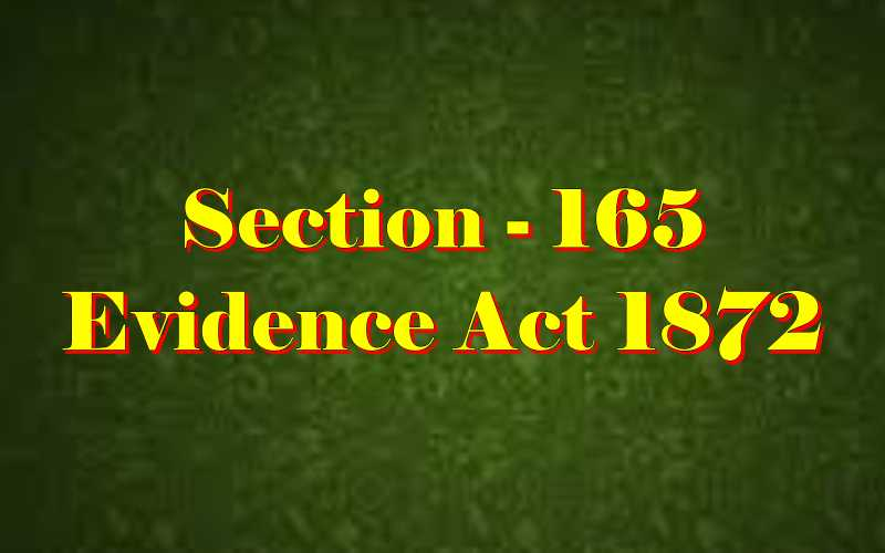 Section 165 of Indian Evidence Act