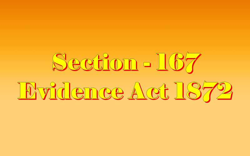 Section 167 of Indian Evidence Act