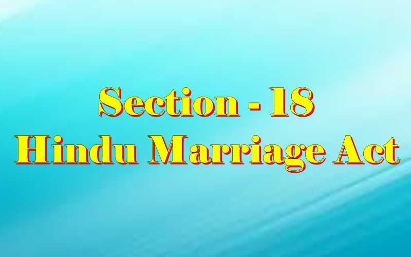 Section 18 of Hindu Marriage Act