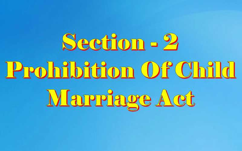 Section 2 of Child Marriage Act