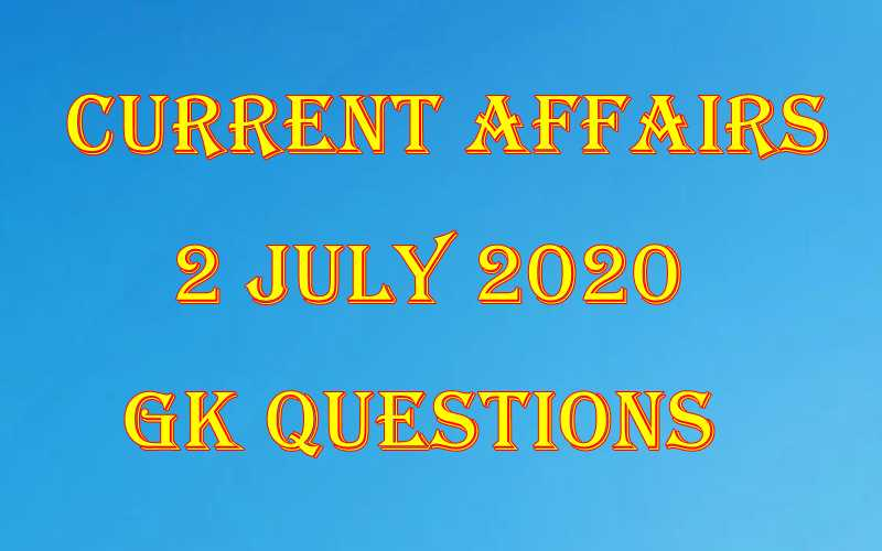 2 July 2020 Current affairs in Hindi