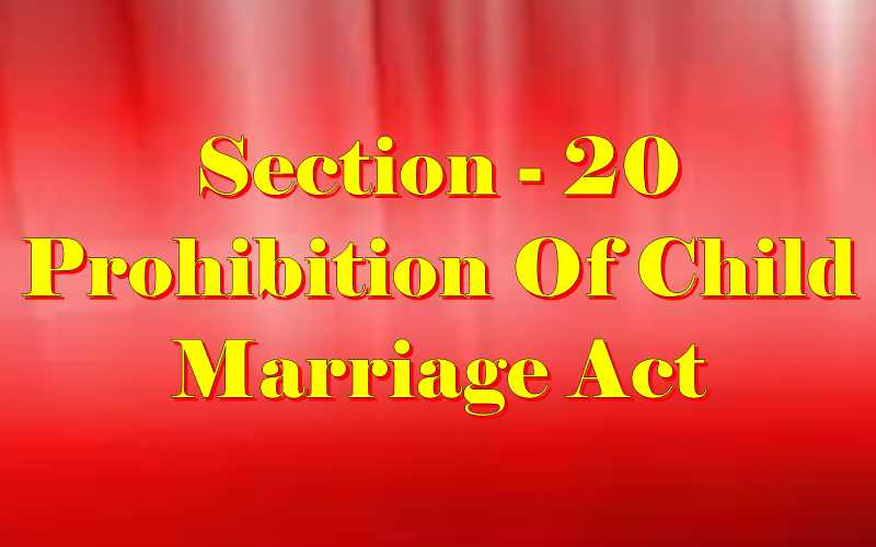 Section 20 of Child Marriage Act