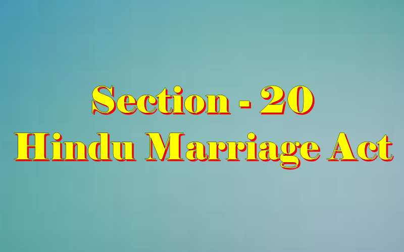 Section 20 of Hindu Marriage Act