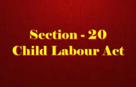 Section 20 of Child Labour Act