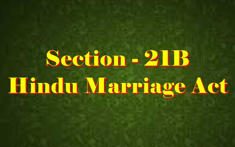 Section 21B of Hindu Marriage Act