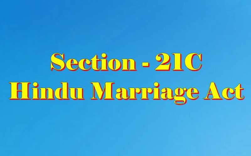 Section 21c of Hindu Marriage Act
