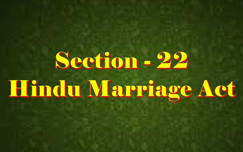 Section 22 of Hindu Marriage Act