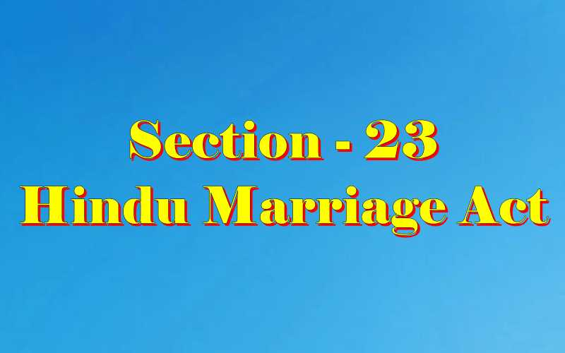 Section 23 of Hindu Marriage Act