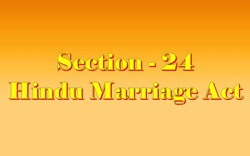 Section 24 of Hindu Marriage Act