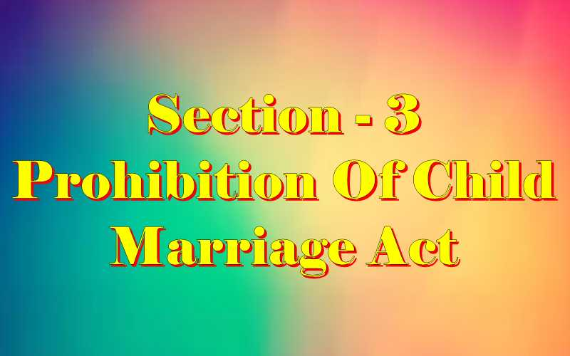 Section 3 of Child Marriage Act