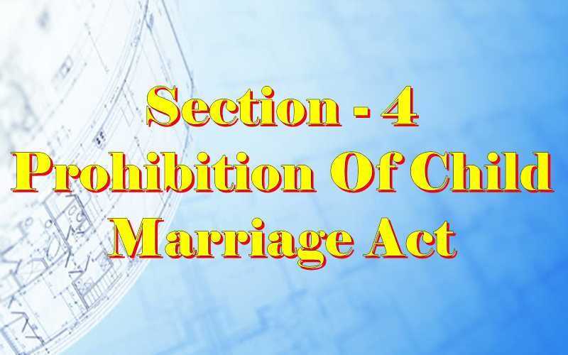 Section 4 of Child Marriage Act