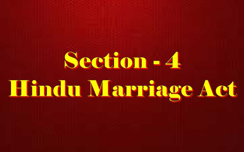 Section 4 of Hindu Marriage Act