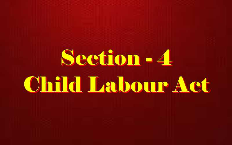 Section 4 of Child Labour Act