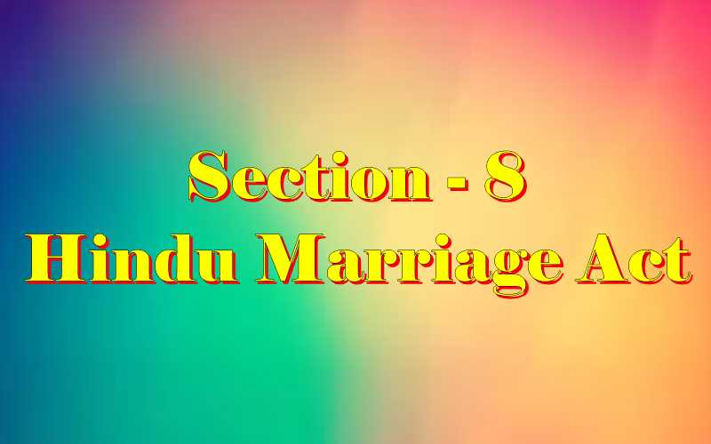 Section 8 of Hindu Marriage Act