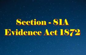 Section 81A of Indian Evidence Act