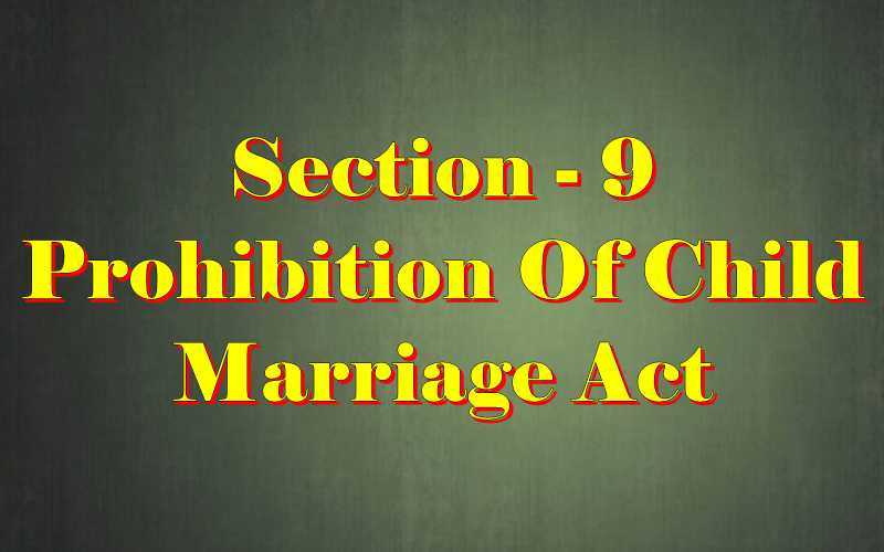 Section 9 of Child Marriage Act