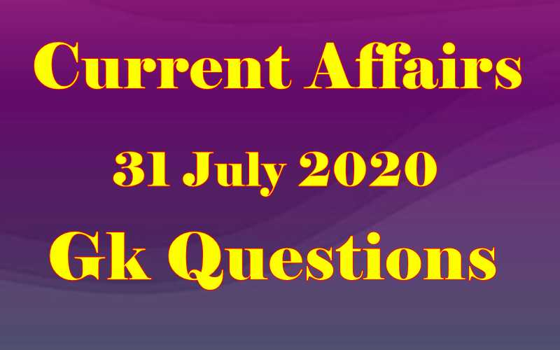 31 July 2020 Current affairs in Hindi