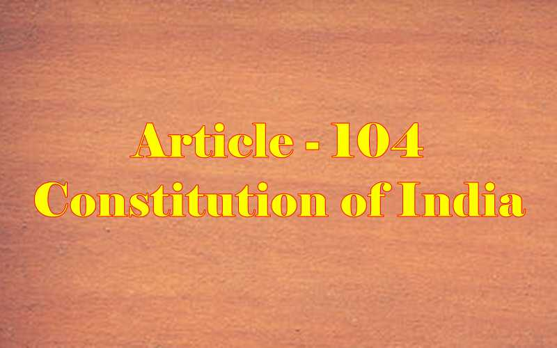 Article 104 of Indian Constitution in Hindi