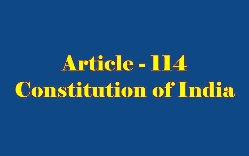 Article 114 of Indian Constitution in Hindi