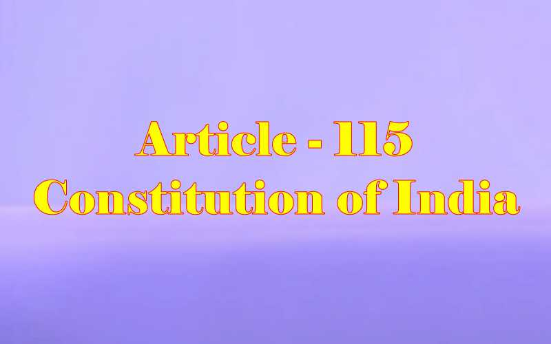 Article 115 of Indian Constitution in Hindi