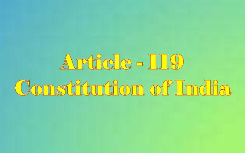 Article 119 of Indian Constitution in Hindi